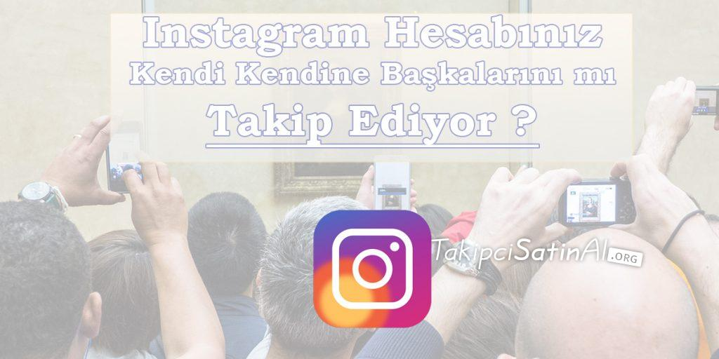 instagram-kendi-kendine-başkalarını-takip-ediyor