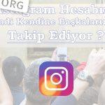 Instagram Kendi Kendine Başkalarını Takip Ediyor Sorunu [Çözüldü]