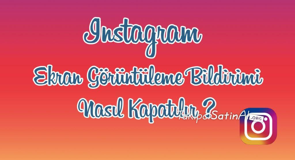 Instagram Screenshot Bildirimi Nasıl Kapatılır ?