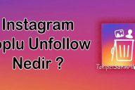 Instagram'da Takip Ettiklerimi Toplu Nasıl Silerim ?