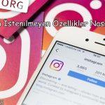 Instagram İstenilmeyen Özellikler Nasıl Kapatılır?