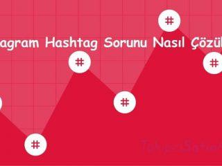 Instagram Hashtag Sorunu Nasıl Çözülür?