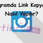 Instagramda Link Kopyalama Nasıl Yapılır?