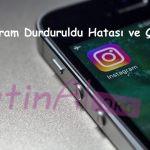 Instagram Durduruldu Hatası ve Çözümü