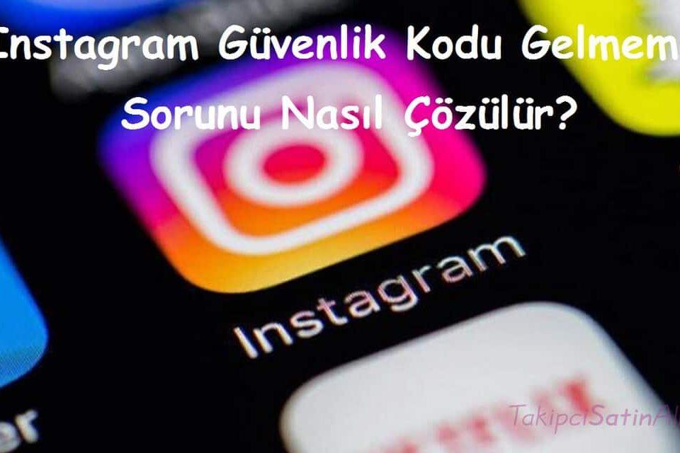 Instagram Güvenlik Kodu Gelmeme Sorunu Nasıl Çözülür?