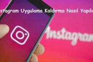 Instagram Uygulama Kaldırma Nasıl Yapılır?