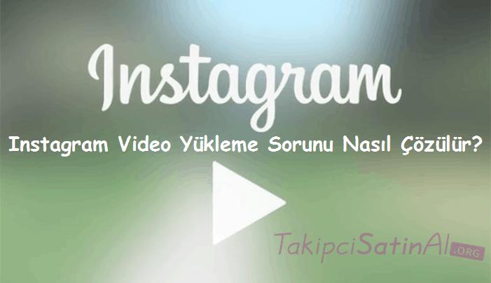 Instagram Video Yükleme Sorunu Nasıl Çözülür?