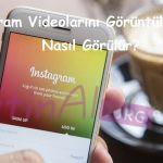 Instagram Videolarını Görüntüleyenler Nasıl Görülür?
