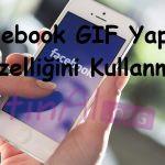 Facebook GIF Yapma Özelliğini Kullanma