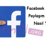 Facebook Sayfasında Paylaşım Engelleme Nasıl Yapılır?