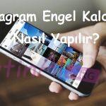 Instagram Engel Kaldırma Nasıl Yapılır?
