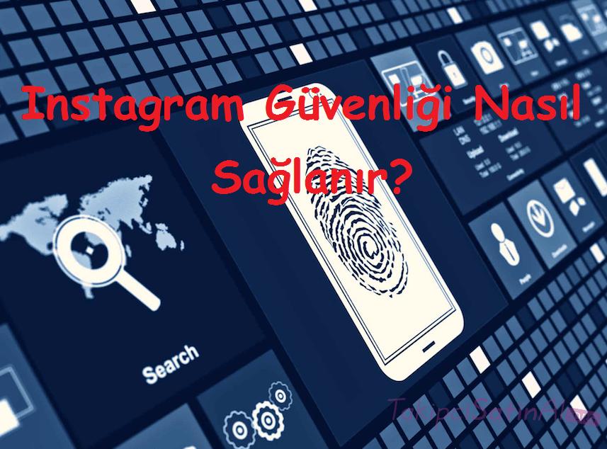 Instagram Güvenliği Nasıl Sağlanır?
