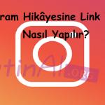 Instagram Hikâyesine Link Verme Nasıl Yapılır?