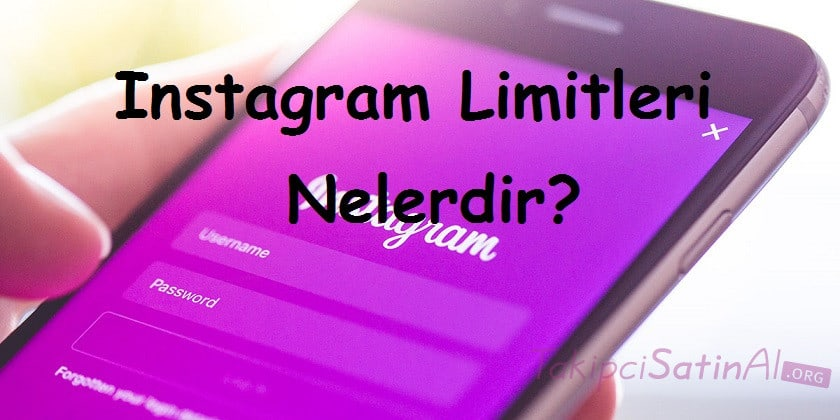 Instagram Limitleri Nelerdir?