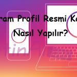 Instagram Profil Resmi Kaldırma Nasıl Yapılır?