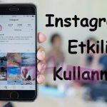 Instagramı Etkili Kullanmak