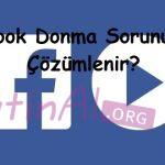 Facebook Donma Sorunu Nasıl Çözümlenir?
