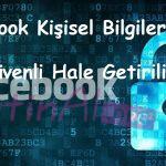 Facebook Kişisel Bilgiler Nasıl Güvenli Hale Getirilir?