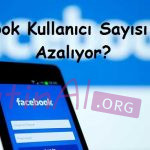 Facebook Kullanıcı Sayısı Neden Azalıyor?