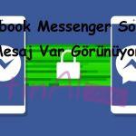 Facebook Messenger Sorunu (Mesaj Var Görünüyor)