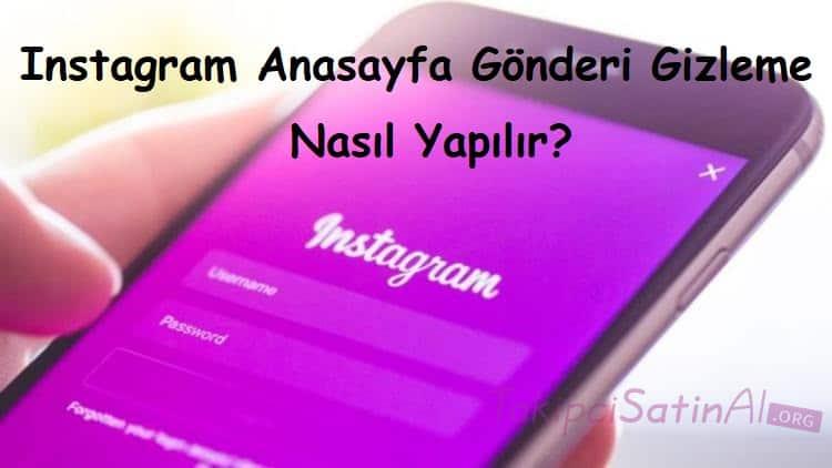 Instagram Anasayfa Gönderi Gizleme Nasıl Yapılır?