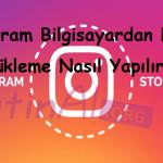Instagram Bilgisayardan Hikaye Yükleme Nasıl Yapılır?