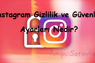 Instagram Gizlilik ve Güvenlik Ayarları Nedir?