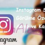 Instagram Son Görülme Özelliği Açma ve Kapatma