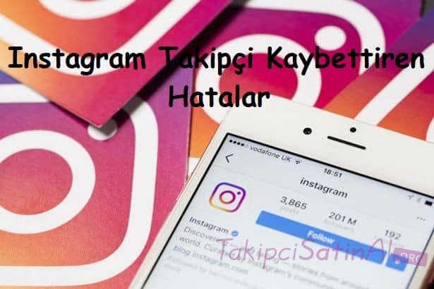 Instagram Takipçi Kaybettiren Hatalar