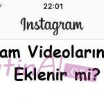 Instagram Videolarına Efekt Eklenir mi?