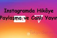 Instagramda Hikâye Paylaşma ve Canlı Yayın
