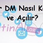 Twitter DM Nasıl Kapatılır ve Açılır?