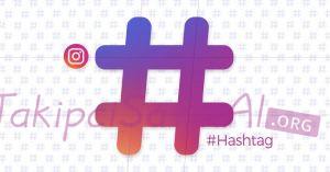 Instagram 2018 Hashtag Listesi ve Kategoriler