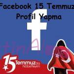 Facebook 15 Temmuz Profil Yapma