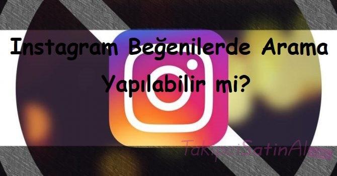 Instagram Beğenilerde Arama Yapılabilir mi?