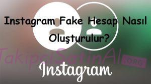 Instagram Fake Hesap Nasıl Oluşturulur?