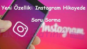 Yeni Özellik: Instagram Hikayede Soru Sorma