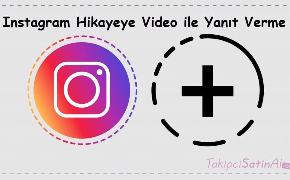 Instagram Hikayeye Video ile Yanıt Verme