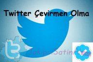 Twitter Çevirmen Olma