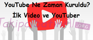 YouTube Ne Zaman Kuruldu? İlk Video ve YouTuber