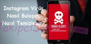 Instagram Virüs Nasıl Bulaşır, Nasıl Temizlenir?