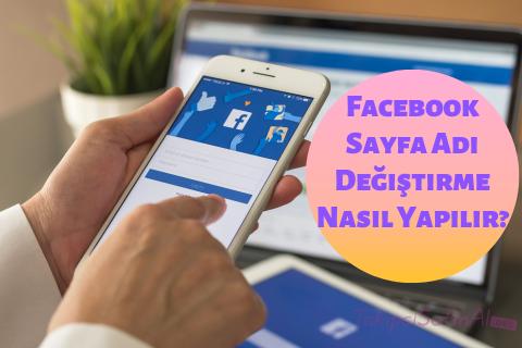 Facebook Sayfa Adı Değiştirme Nasıl Yapılır?