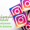 Instagram Resmi Parçalara Bölemiyorum Detaylı Anlatım