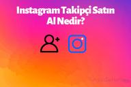 Instagram Takipçi Satın Al Nedir?