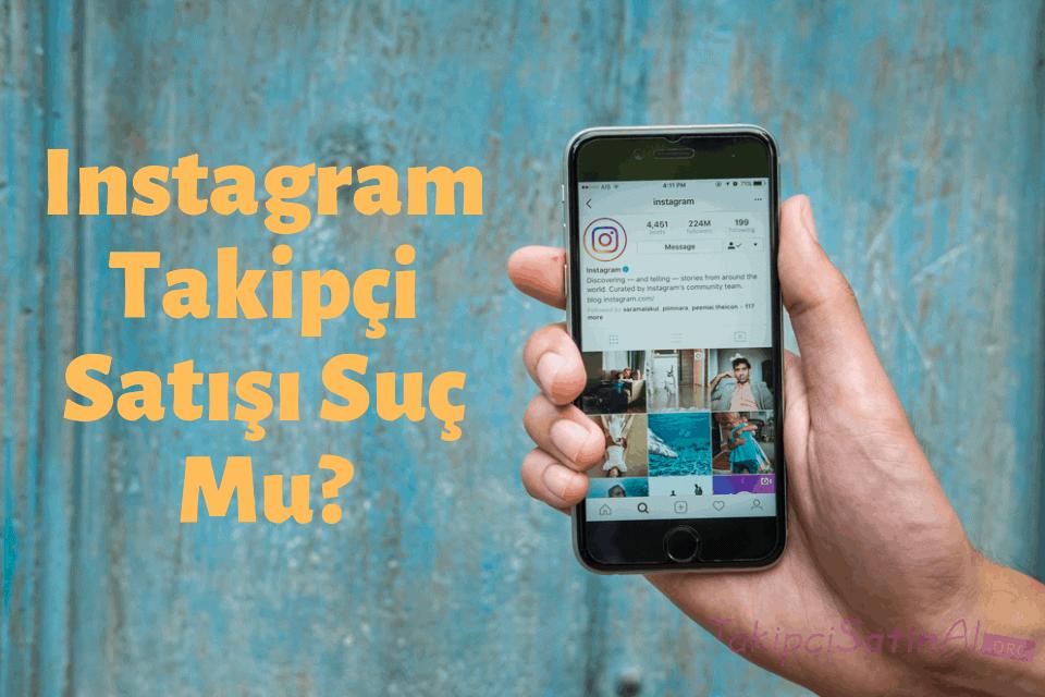 Instagram Takipçi Satışı Suç Mu?