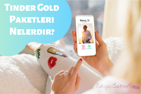 Tinder Gold Paketleri Nelerdir?