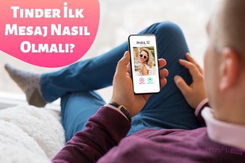 Tinder İlk Mesaj Nasıl Olmalı?
