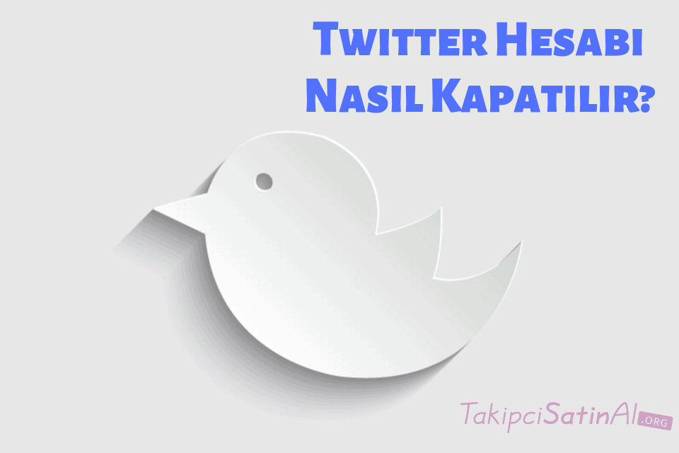 Twitter Hesabı Nasıl Kapatılır?