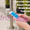 Twitter Hesabını Kalıcı Olarak Silme Nasıl Yapılır?