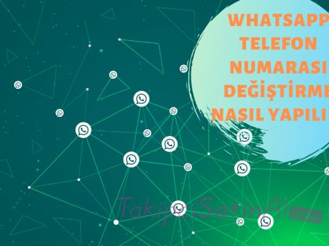 WHATSAPP TELEFON NUMARASI DEĞİŞTİRME NASIL YAPILIR?